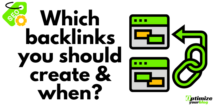 Which Backlinks you Should Create & When